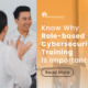 Why Role-based Cybersecurity Training Matters