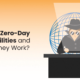 Zero-Day Vulnerability: How Does this Software Security Flaw Work?