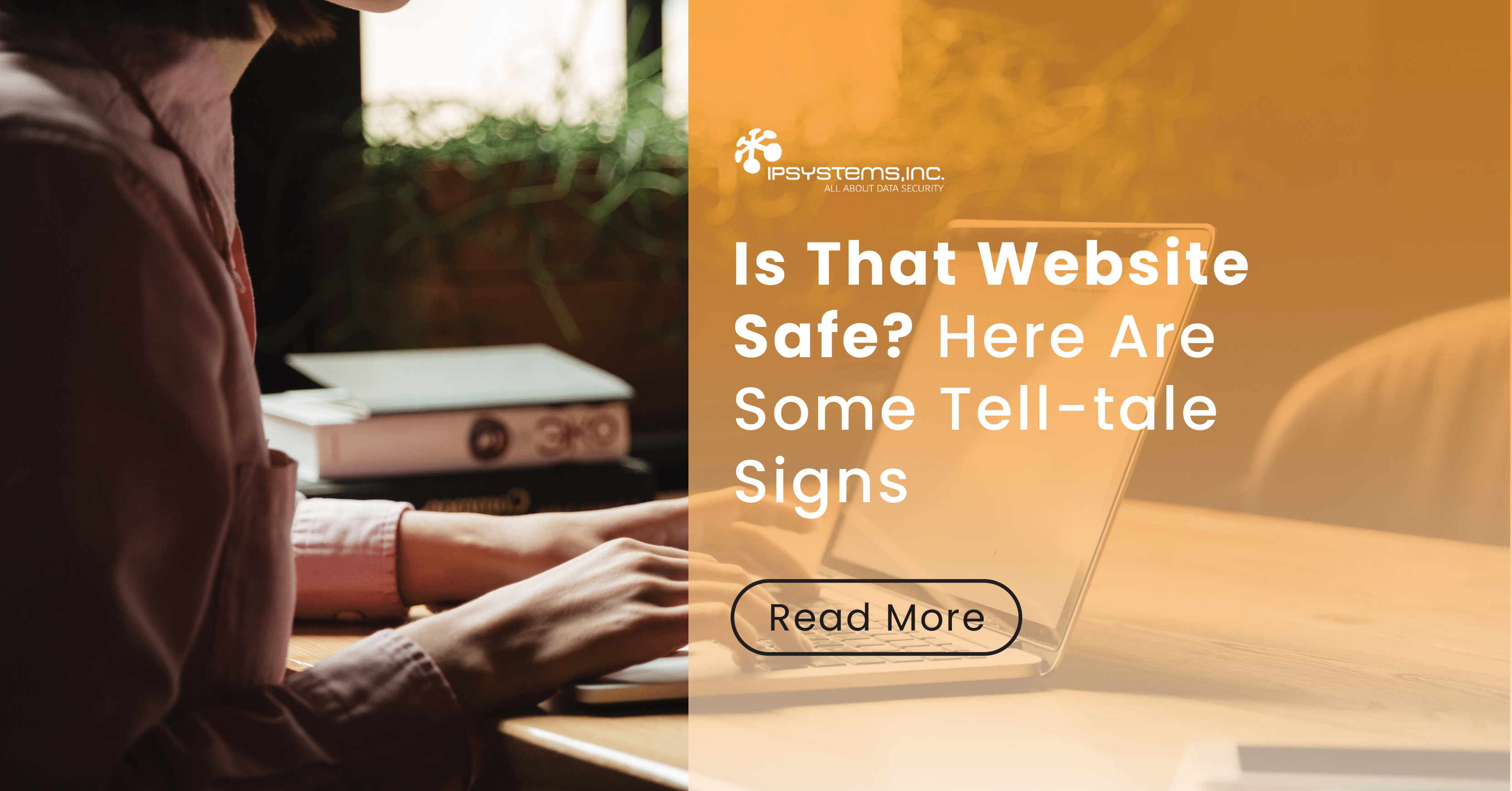 Is the Website You're Visiting Safe? Here Are the Tell-tale Signs