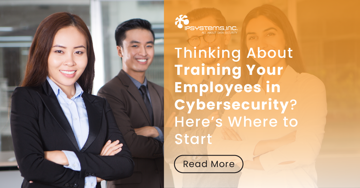 Looking Into Cybersecurity Training for Your Employees? Here's Everything You Need to Know
